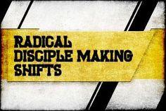 5 Radical Disciple-Making Shifts