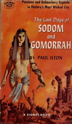 """Robert Maguire, The Last Days of Sodom and Gomorrah by Paul Ilton """"… a mélange of sex and violence. Arte Do Pulp Fiction, Pulp Fiction Book, Sodom And Gomorrah, Pulp Magazine, Vintage Book Covers, Book Cover Art, Pulp Art, Fantasy Artwork, Vintage Movies"""