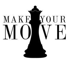 Make Your Move Chess Quote - Wall Decal Custom Vinyl Art Stickers for Homes, Schools, Offices, Interior Designers