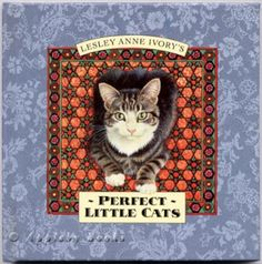 lesley ann ivory | Lesley Anne Ivory's Perfect Little Cats, Ivory, Lesly Anne