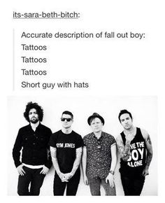 Pretty much. There's like, on of those in every band. In PTV Vic doesn't have any that I know of. And in Fall Out Boy Patrick doesn't have any.