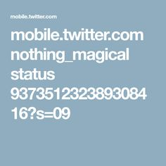 mobile.twitter.com nothing_magical status 937351232389308416?s=09