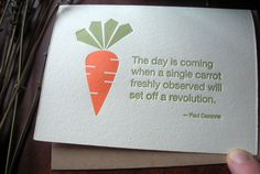 """The day is coming when a single carrot freshly observed will set off a revolution."" - Paul Cezanne"