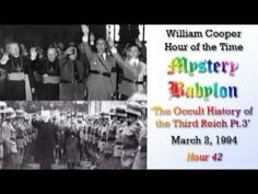 Bill Cooper, Mystery Babylon - Hour 42 - The Occult History of the Third...