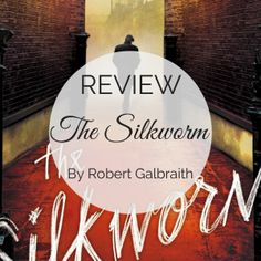 Read my book review for The Silkworm by Robert Galbraith.