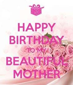 Printable mother birthday card happy birthday my beautiful mother on your moms birthday tell her how much you love her and important she is to you here are 35 happy birthday mom quotes messages for your mom on her m4hsunfo