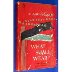 What Shall I Wear?...This classic by designer Clare McCardell is currently out of print, and old copies like this one sell for $150. but there's good news!! It's being re-printed soon!!!