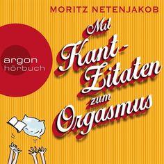 Mit Kant-Zitaten zum Orgasmus von Moritz Netenjakob im Microsoft Store entdecken