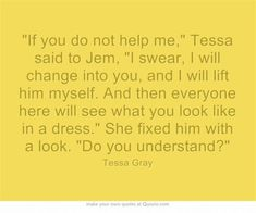tessa and will quotes | The Infernal Devices | quotes | Tessa Gray by ethel
