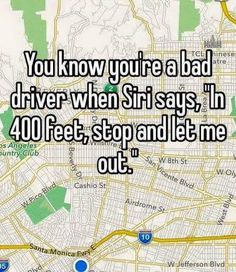 Bad drivers Siri says, let me out Haha Funny, Hilarious, Lol, Funny Stuff, Funny Things, Siri Funny, Stupid Things, I Love To Laugh, Haute Couture