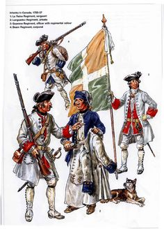 French; Infantry serving in Canada during Seven Years War, 1755-57. 1.La Reine Regt. Sergeant. 2. Languedoc Regt. Fusilier. 3. Guyenne Regt. Officer with Standard. 4. Bearn Regt. Corporal.