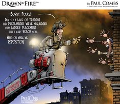 Illustration and Cartoons by Paul Combs Firefighter School, Firefighter Training, Firefighter Paramedic, Firefighter Love, Firefighter Quotes, Volunteer Firefighter, Firefighters Wife, Firemen, Fire Training