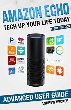 Amazon Echo: Tech Up Your Life Today (2017 Edition) - www.theteelieblog.com Level up what you know about Alexa. #alexabooks #smarthome #amazonecho #alexafanclub