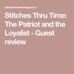 Stitches Thru Time: The Patriot and the Loyalist - Guest review Christian Devotions, Patriots, Free Books, Stitches, Stitching, Stitch, Dots, Stricken, Embroidery