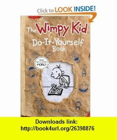 Acclaimed debut author jeff kinney brilliantly re creates the the wimpy kid do it yourself book revised and expanded edition solutioingenieria Gallery