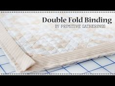 This Double Fold Binding Technique Will Leave Your Quilt Looking Fabulous! - 24 Blocks