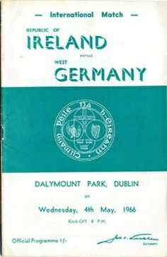 R. of Ireland 0 W. Germany 4  in May 1966 in Dublin. The programme cover #Friendly