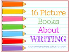 Story Time Secrets: 16 Picture Books About Writing