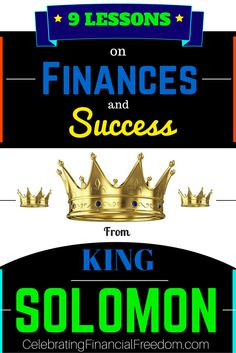 9 Lessons on Finances and Success from King Solomon.  Awesome principles that will show you how to be wealthy and successful just like King Solomon, the wealthiest and wisest man who ever lived!  #wealth #solomon #wisdom #money  http://www.cfinancialfreedom.com/lessons-finances-success-solomon