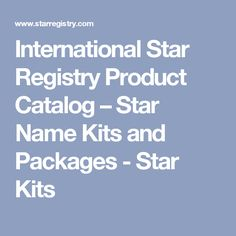 International Star Registry Product Catalog – Star Name Kits and Packages - Star Kits