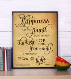 Harry Potter Print, Happiness can be found, Harry Potter Poster, Harry Potter Wall Art, Dumbledore Quote Print, Wall Decor by Inspire4you on Etsy https://www.etsy.com/listing/212302631/harry-potter-print-happiness-can-be