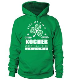 #  Kiss Me I'm KOCHER Original Irish Legend .  HOW TO ORDER: Kiss Me Im KOCHER Original Irish Legend1. Select the style and color you want: 2. Click Reserve it now3. Select size and quantity4. Enter shipping and billing information5. Done! Simple as that!TIPS: Buy 2 or more to save shipping cost!This is printable if you purchase only one piece. so dont worry, you will get yours.Guaranteed safe and secure checkout via:Paypal | VISA | MASTERCARD
