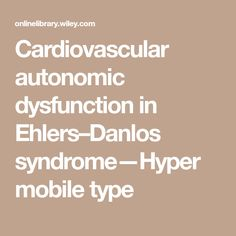 Cardiovascular autonomic dysfunction in Ehlers–Danlos syndrome—Hypermobile type