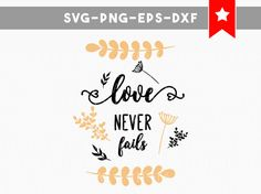 love never fails svg bible verse svg scripture by PersonalEpiphany