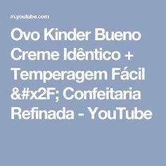 Ovo Kinder Bueno Creme Idêntico + Temperagem Fácil / Confeitaria Refinada - YouTube