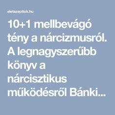10+1 mellbevágó tény a nárcizmusról. A legnagyszerűbb könyv a nárcisztikus működésről Bánki György pszichiátertől | Szépítők Magazin