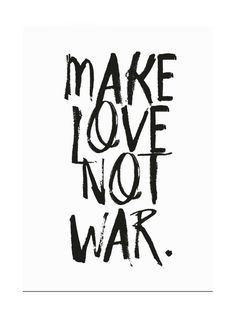 Make Love Not War Typography Poster Black and by honeymoonhotel
