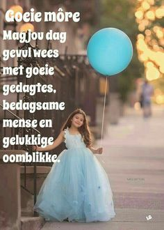 Good Morning Good Night, Good Morning Quotes, Goeie More, Out Of Africa, Afrikaans, Cute Quotes, Tulle, Friends, Image