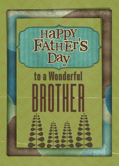 Happy Father's Day Wonderful Brother Trees and Frame card. Personalize any greeting card for no additional cost! Cards are shipped the Next Business Day. Happy Fathers Day Brother, Happy Fathers Day Images, Happy Birthday Husband, Happy Father Day Quotes, Farthers Day Card, Brother Images, Colorful Frames, Professional Business Cards, Greeting Cards