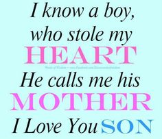 I Love You Son Quotes From Mom : ... + images about Son on Pinterest Son love, My son and Mom son quotes