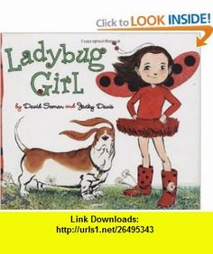 Ladybug Girl (9780803731950) Jacky Davis, David Soman , ISBN-10: 0803731957  , ISBN-13: 978-0803731950 ,  , tutorials , pdf , ebook , torrent , downloads , rapidshare , filesonic , hotfile , megaupload , fileserve