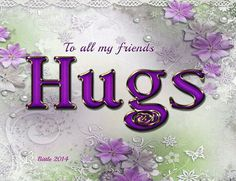 To all my friends Hugs Need A Hug, Love Hug, Good Night Quotes, Good Morning Good Night, Hug Emoticon, I Miss My Sister, Hug Images, Hug Quotes, Friend Quotes