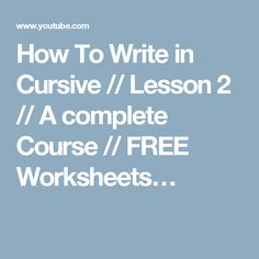 How To Write in Cursive // Lesson 2 // A complete Course // FREE Worksheets…