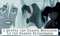 """I prefer the Disney Heroines to the Disney Princesses."" even though the one from Atlantis is technically speaking a princess"
