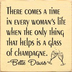 champagne always helps. Thanks Bette Davis Bette Davis, Words Quotes, Me Quotes, Funny Quotes, Golf Quotes, Funny Puns, Sarcastic Quotes, People Quotes, Great Quotes
