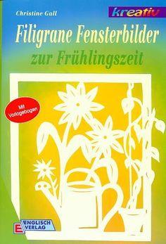 Filigrane fensterbilder - Monholeta2 - Picasa Webalbumok Free Magazines, Pop Up Cards, Kirigami, Paper Cutting, Spring, Decor, Picasa, Journals, Quilling
