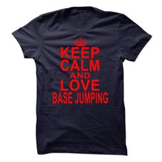 Base Jumping ᐂ keep calmlove shirt?then this shirt is for you ,payment by visa ,master card or paypalt-shirt