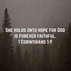 1Corinthians 1 #scripture Hold onto #hope - #God #forever #faithful