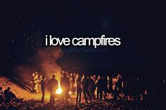 Love me a good camp fire...with friends and good conversation.