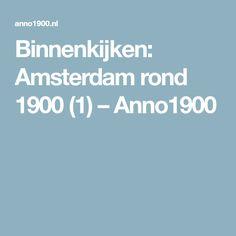 Binnenkijken: Amsterdam rond 1900 (1) – Anno1900