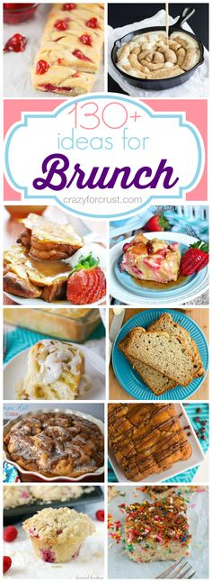 Over 130 Ideas for Brunch Recipes at crazyforcrust.com @Crazy for Crust