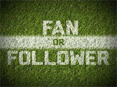 Fan or Follower