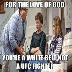 White belt does not equal a UFC fighter.