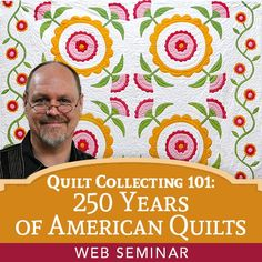Learn about quilt collecting and history and enjoy an hour's worth of amazing quilts from veteran collector and pro Bill Volckening during our upcoming web seminar.