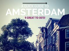 A Quick Guide to Amsterdam: 9 Great To-Do's! - The Overseas EscapeThe Overseas Escape