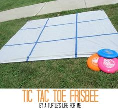 Tic Tac Toe Frisbee...fun twist on a classic game. Alternatives, draw the grid in beach sand, use skipping ropes...
